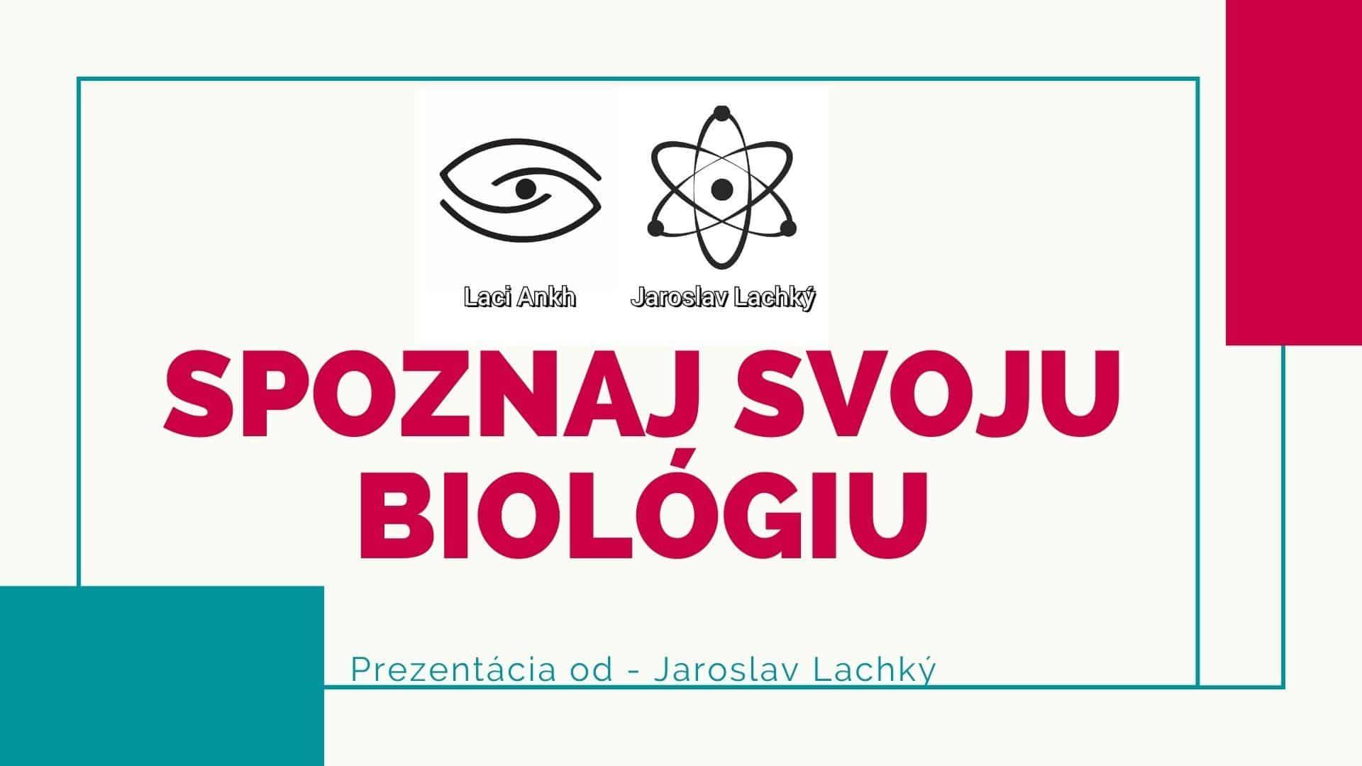 Jaroslav Lachký, workshop prednáśka, spoznaj svoju biológiu