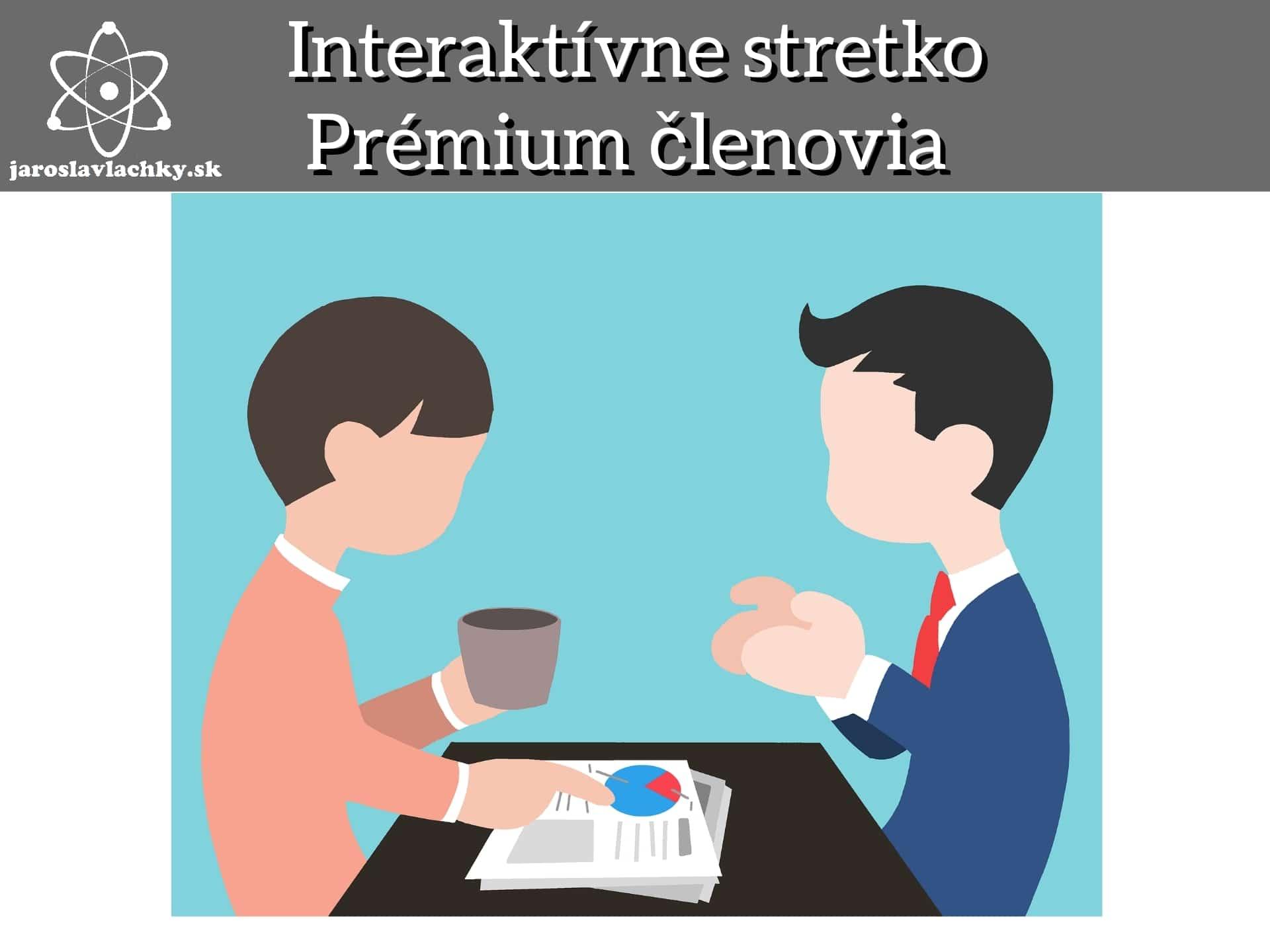 Interaktívne stretko - Prémium členov